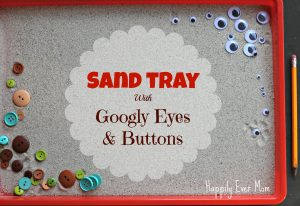 Sand Tray with Googly Eyes and Buttons