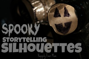 Spooky Storytelling Silhouettes from Happily Ever Mom