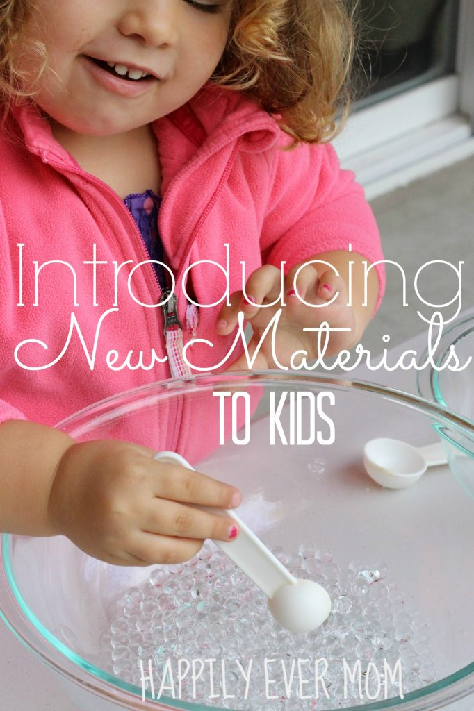 Introducing new materials to kids from Happilyevermom