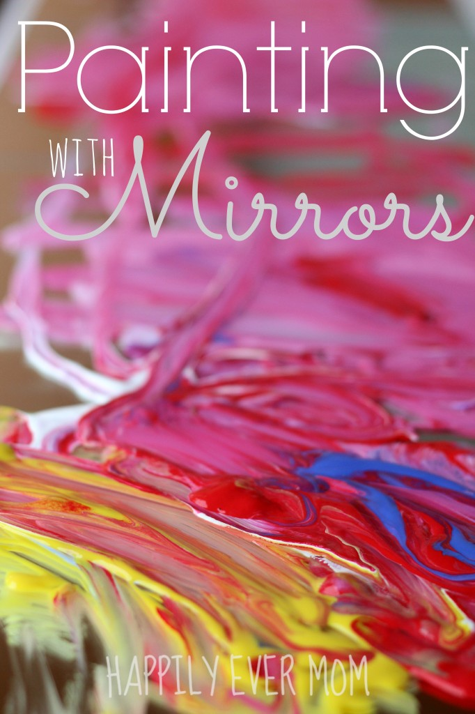 Painting with Mirrors from Happilyevermom