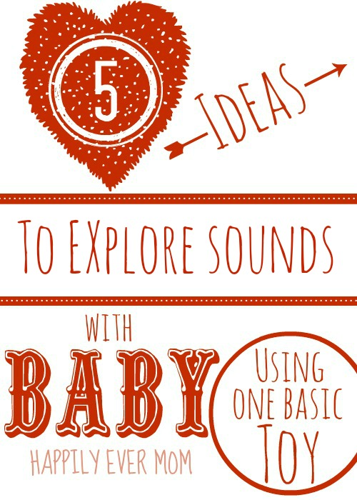 5 Ideas to Explore Sounds with Baby from Happilyevermom