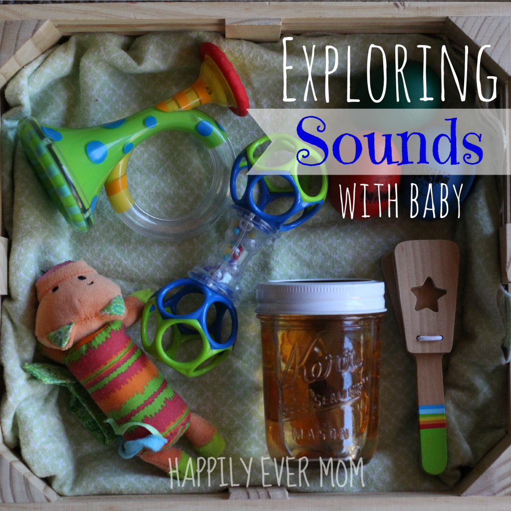 Exploring sound with baby from Happilyevermom