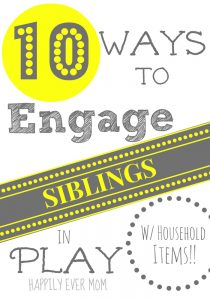 Ten Ways to Engage Siblings in Play with Household Items from Happilyevermom