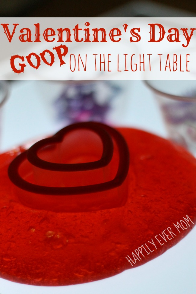 Valentine's Day Goop on the light table
