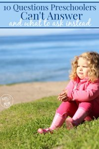 Questions to avoid asking your preschooler and what to ask instead - great for any age!