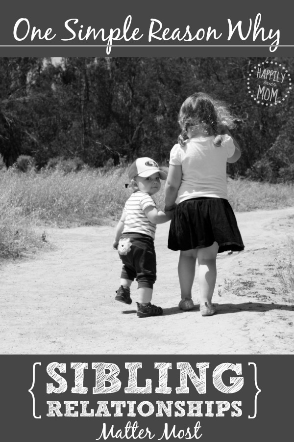Why sibling relationships matter....this is such an encouragement