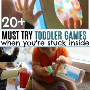 20 Must Try Toddler/Baby Games for Stuck Inside Days