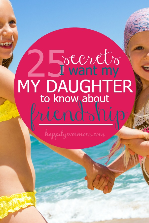 The truth about friends.  I wish I could tell my daughter all of this right now!