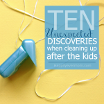 10 Unexpected Discoveries While Parenting Little Kids
