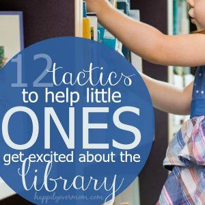 12 Ideas for a Meaningful Library Experience with Your Preschooler
