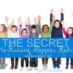 One Book has the Secret to Raising Happier Kids