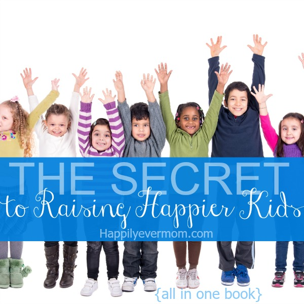 I love this book.  It really does have the secret to raising happier kids!