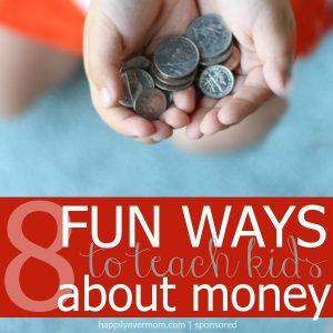 8 FUN Ways to Start Teaching Kids About Money