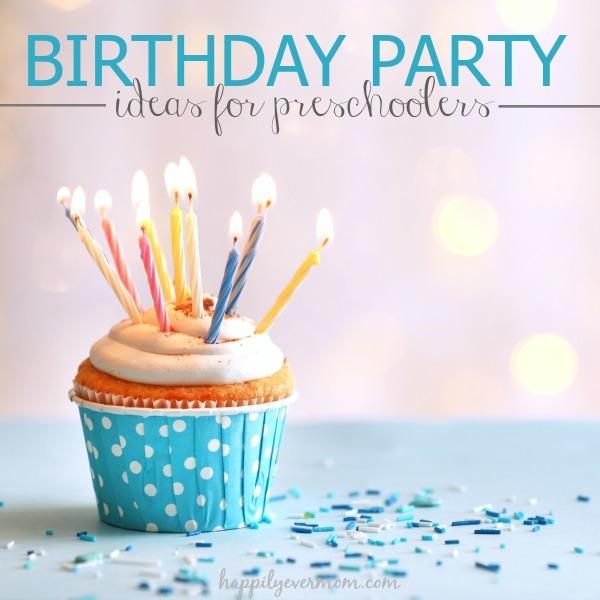 Birthday party ideas for preschoolers