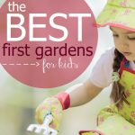 Tips to Make the Best Gardens for Kids