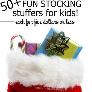 50+ Fun Stocking Stuffers Kids Will LOVE!