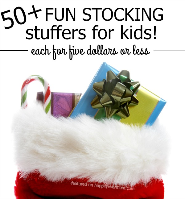Fun stocking stuffers for kids that won't cost more than their actual gifts!