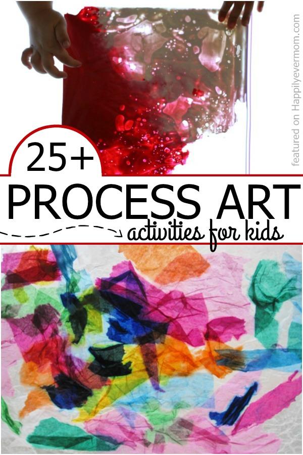 25 Favorite Process Art Activities Happily Ever Mom