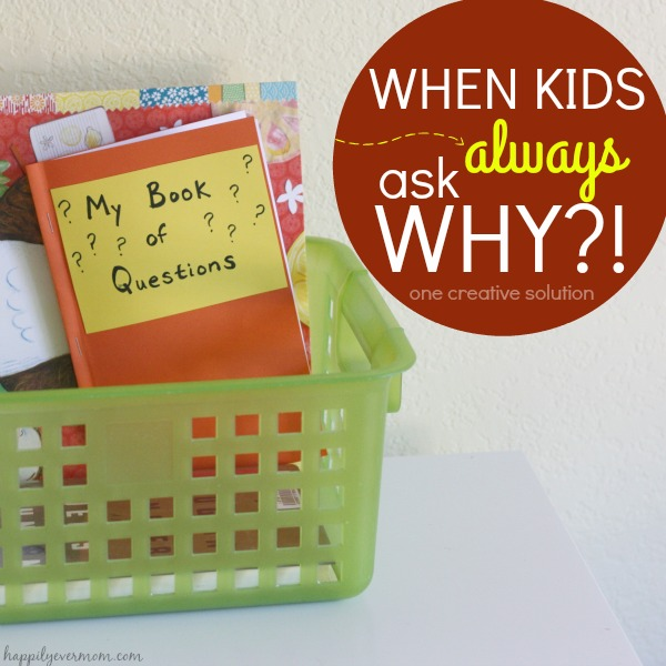 What do you do when kids are *always* asking why ~ I LOVE this idea!