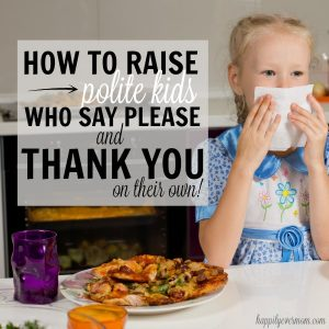 """How to Raise Polite Kids Who Say """"Please"""" & """"Thank You"""""""