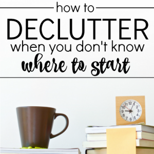 How to Declutter When You Don't Know Where to Start