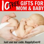 10 FREE Gifts for Mom & Baby!
