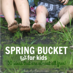 50 Spring Bucket List Activities for Kids