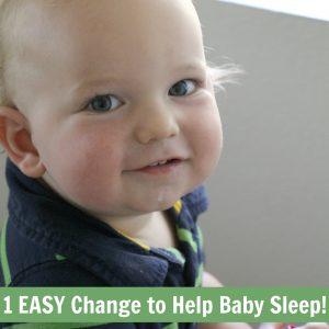 1 EASY Change to Help Baby Sleep