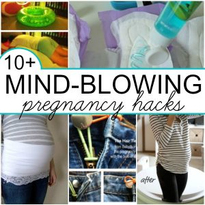 10+ Mind-Blowing Pregnancy Hacks All Moms Need to Know
