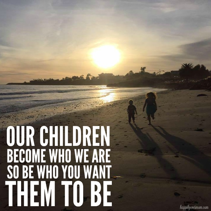 children-become-who-we-are