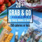 20 Grab & Go Snacks for Busy Moms & their Kids under 150 calories!