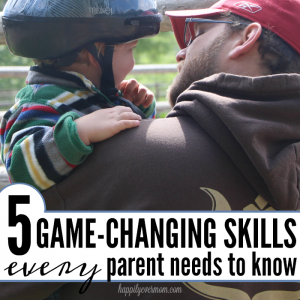 5 Game-Changing Skills Every Parent Needs To Know
