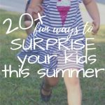 20 FUN Ways to Surprise Your Kids this Summer
