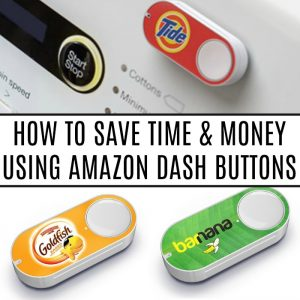 Time-Saving Deal for Moms – Amazon Dash Buttons for $0.99!