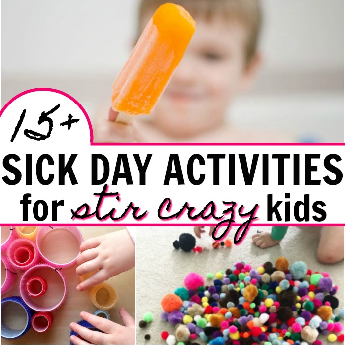 Easy sick day activities to keep kids from getting stir crazy!